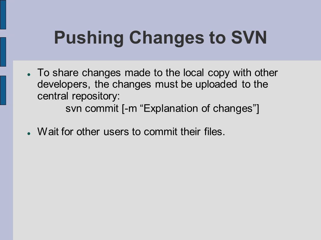 svn commit [-m Explanation of changes ]